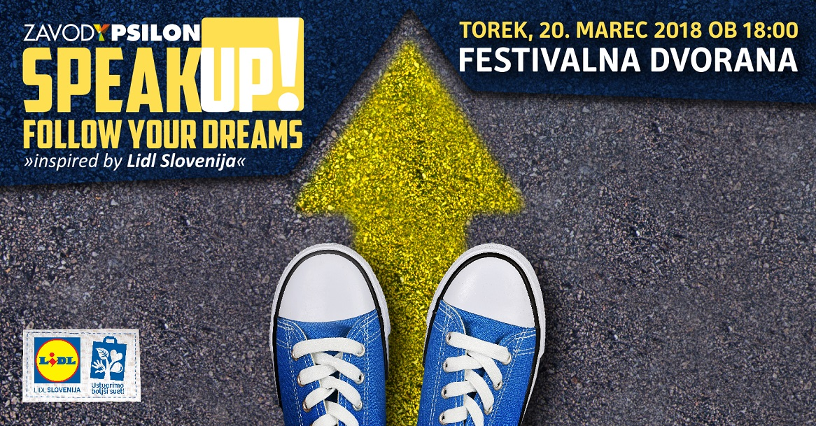 Speak Up Follow Your Dreams Inspired By Lidl Slovenija Small